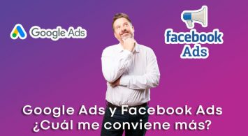 Google Ads y Facebook Ads ¿Cuál me conviene más?
