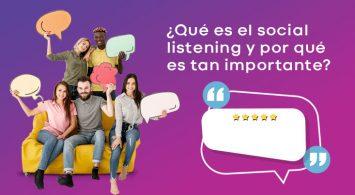 ¿Qué es el social listening y por qué es tan importante?