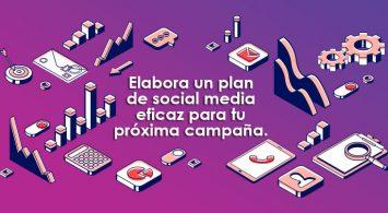 Elabora un plan de social media eficaz para tu próxima campaña